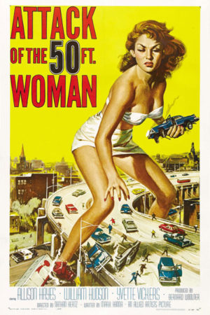 <br>ATTACK OF THE 50 FT. WOMAN