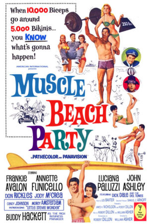 <br>MUSCLE BEACH PARTY